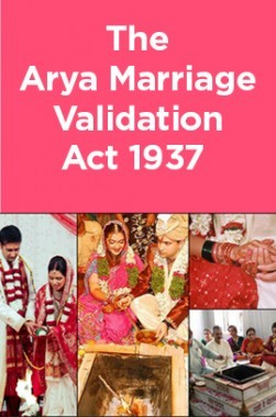 The Arya Marriage Validation Act 1937
