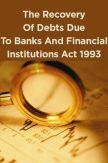 The Recovery Of Debts Due To Banks And Financial Institutions Act 1993