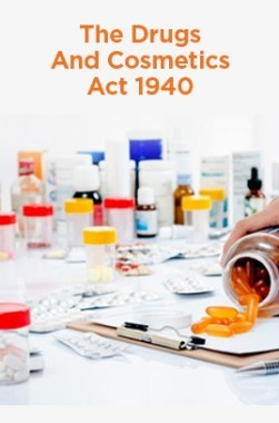 The Drugs And Cosmetics Act 1940
