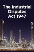 The Industrial Disputes Act 1947