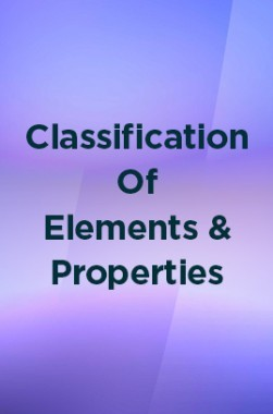 Classification Of Elements And Properties