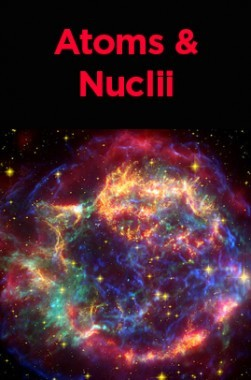 Atoms and Nuclii