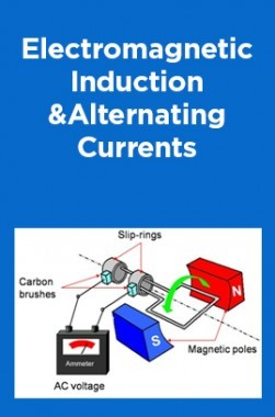 Electromagnetic Induction and Alternating Currents