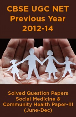 CBSEUGCNETPrevious Year 2012-14 Solved Question PapersSocial Medicine & Community HealthPaper-III (June-Dec)