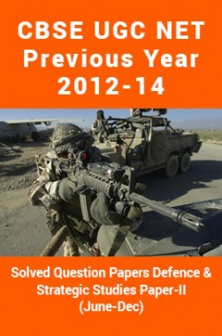 CBSEUGCNETPrevious Year 2012-14 Solved Question PapersDefence And Strategic StudiesPaper-II (June-Dec)