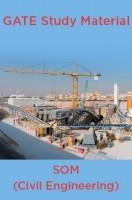 GATE Study Material SOM (Civil Engineering)