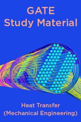 GATE Study Material Heat Transfer (Mechanical Engineering)
