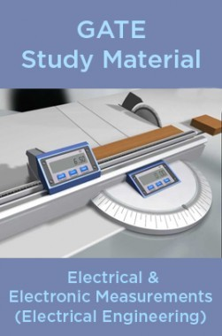 GATE Study Material Electrical And Electronic Measurements (Electrical Engineering)