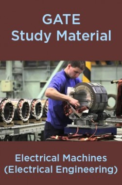 GATE Study Material Electrical Machines (Electrical Engineering)