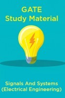 GATE Study Material Signals And Systems (Electrical Engineering)