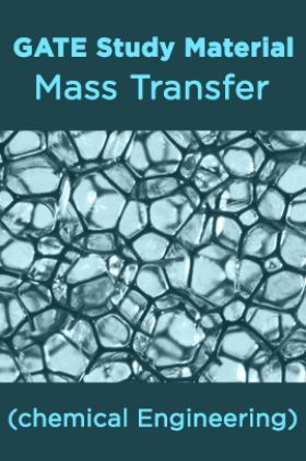 GATE Study Material Mass Transfer (chemical Engineering)