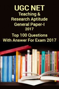 UGC NET Teaching & Research Aptitude (General Paper-I) Top 100 Questions For Exam 2017