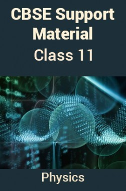 CBSE Support Material For Class 11 Physics