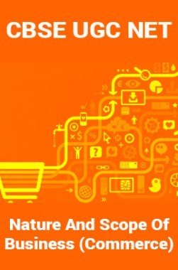 CBSE UGC NET : Nature And Scope Of Business (Commerce)