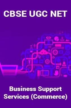 CBSE UGC NET : Business Support Services (Commerce)