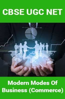 CBSE UGC NET : Modern Modes Of Business (Commerce)