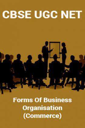 CBSE UGC NET : Forms Of Business Organisation (Commerce)