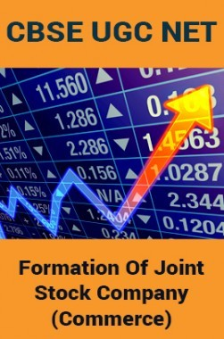 CBSE UGC NET : Formation Of Joint Stock Company (Commerce)