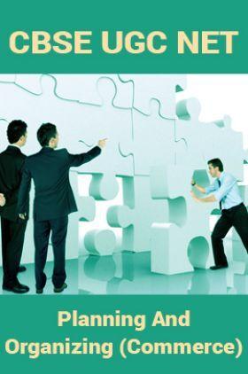 CBSE UGC NET : Planning And Organizing (Commerce)