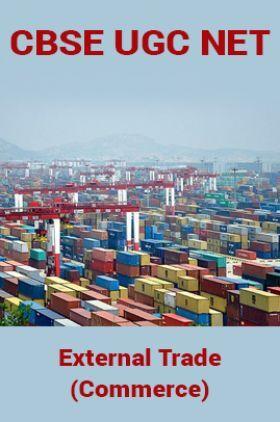CBSE UGC NET : External Trade (Commerce)