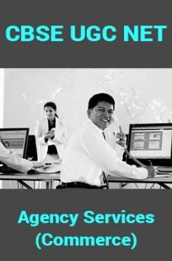 CBSE UGC NET : Agency Services (Commerce)