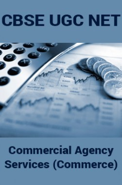 CBSE UGC NET : Commercial Agency Services (Commerce)