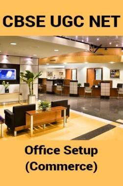 CBSE UGC NET : Office Setup (Commerce)