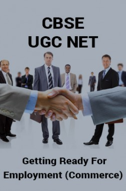 CBSE UGC NET : Getting Ready For Employment (Commerce)