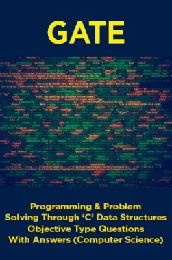 GATE Programming & Problem Solving Through 'C' Data Structures Objective Type Questions With Answers (Computer Science)