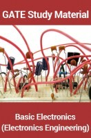 GATE Study Material Basic Electronics (Electronics Engineering)