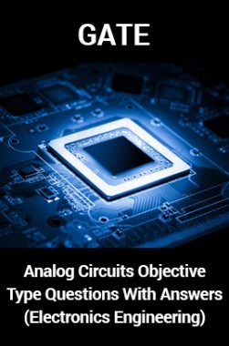 GATE Analog Circuits Objective Type Questions With Answers (Electronics Engineering)