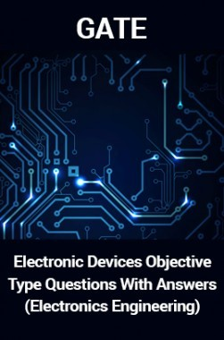 GATE Electronic Devices Objective Type Questions With Answers (Electronics Engineering)