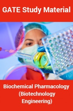 GATE Study MaterialBiochemical Pharmacology(Biotechnology Engineering)