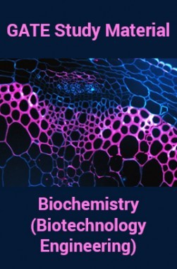GATE Study Material Biochemistry (Biotechnology Engineering)