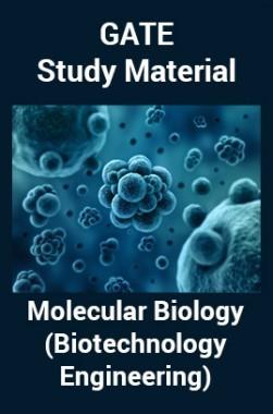 GATE Study MaterialMolecular Biology(Biotechnology Engineering)