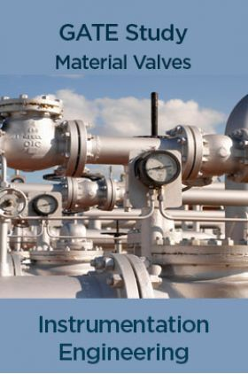 GATE Study Material Valves (Instrumentation Engineering)