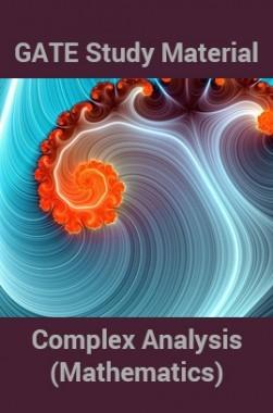 GATE Study Material Complex Analysis (Mathematics)
