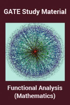 GATE Study Material Functional Analysis (Mathematics)