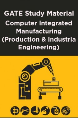 GATE Study Material Computer Integrated Manufacturing (Production And Industrial Engineering)