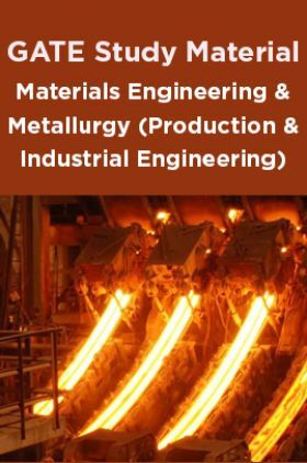 GATE Study Material Materials Engineering And Metallurgy (Production And Industrial Engineering)
