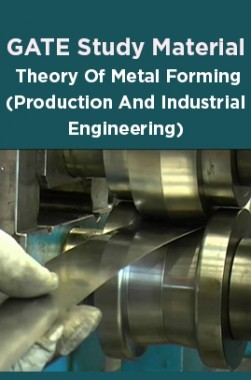 GATE Study Material Theory Of Metal Forming (Production And Industrial Engineering)