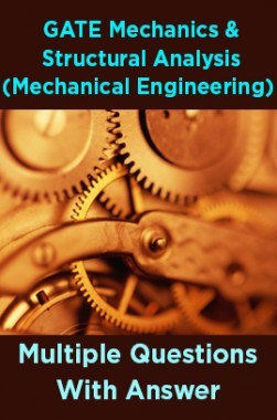 GATE Mechanics And Structural Analysis (Mechanical Engineering) Multiple Questions With Answer