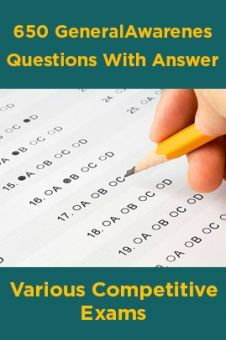 650 General Awareness Questions With Answer For Various Competitive Exams