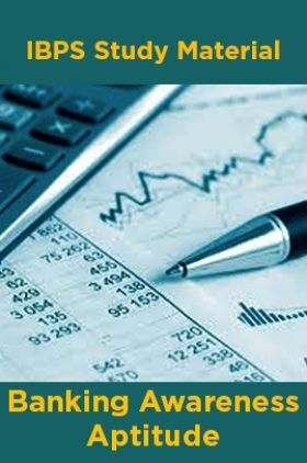 IBPS Study Material For Banking Awareness Aptitude