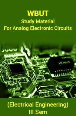 WBUT Study Material For Analog Electronic Circuits (Electrical Engineering) III Sem
