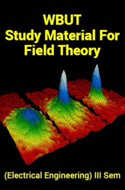 WBUT Study Material ForField Theory (Electrical Engineering) III Sem