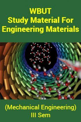 WBUT Study Material ForEngineering Materials (Mechanical Engineering) III Sem