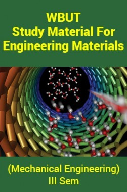 Download WBUT Study Material For Engineering Materials (Mechanical  Engineering) III Sem by Panel Of Experts PDF Online