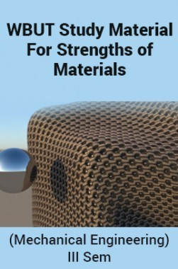Download WBUT Study Material For Strengths of Materials (Mechanical  Engineering) III Sem by Panel Of Experts PDF Online