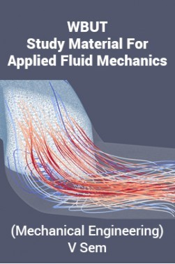 WBUT Study Material For Applied Fluid Mechanics (Mechanical Engineering) V Sem